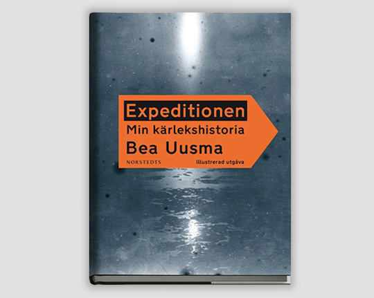 Expeditionen. Min kärlekshistoria. Bea Uusma, Norstedts, 2013. This book is written by my close friend Bea Uusma. We shared our studio almost all the years since we were students at Konstfack University College, and still were when I made the first rough layouts in the summer of 2012.